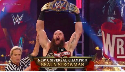 Braun Strowman new Universal Champion : Wrestlemania Results